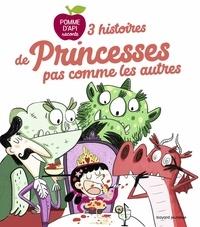 Aurélie Abolivier et Pascal Brissy - 3 histoires de princesses pas comme les autres.