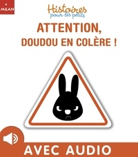Marc Clamens et Pascal Brissy - Attention doudou en colère !.