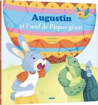 Pascal Brissy et Léa Fabre - Augustin et l'oeuf de Pâques géant.