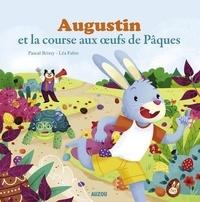 Pascal Brissy et Léa Fabre - Augustin et la course aux oeufs de Pâques.