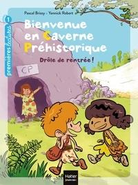 Pascal Brissy et Yannick Robert - Bienvenue en caverne préhistorique Tome 1 : Drôle de rentrée!.