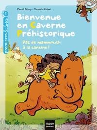 Pascal Brissy et Yann Robert - Bienvenue en caverne préhistorique Tome 2 : Pas de mammouth à la cantine!.