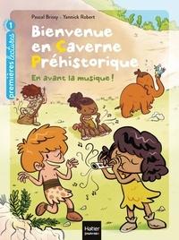 Pascal Brissy et Yannick Robert - Bienvenue en caverne préhistorique Tome 5 : En avant la musique !.