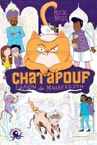 Pascal Brissy - Chatapouf - Espion du maharadjah.