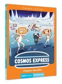 Pascal Brissy et Oriol Vidal - Cosmos Express  : Planète interdite.