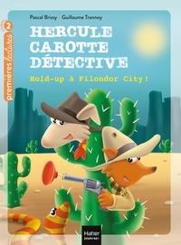Pascal Brissy et Guillaume Trannoy - Hercule Carotte, détective Tome 10 : Hold-up à Filondor City !.