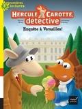 Pascal Brissy et Guillaume Trannoy - Hercule Carotte, détective Tome 7 : Enquête à Versailles !.