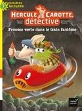 Pascal Brissy - Hercule Carotte, détective Tome 8 : Frousse verte dans le train fantôme.