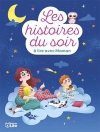 Pascal Brissy - Histoires du soir à lire avec maman.