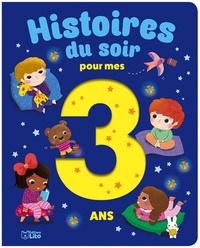 Pascal Brissy et Thierry Manès - Histoires du soir pour mes 3 ans.