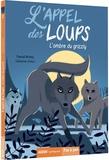Pascal Brissy - L'appel des loups Tome 1 : L'ombre du grizzly.