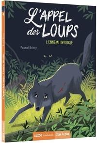 Pascal Brissy - L'appel des loups Tome 4 : L'ennemi invisible.