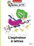 Pascal Brissy et Alice Turquois - L'aspirateur à lettres.