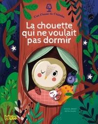 Pascal Brissy et Edita Hajdu - La chouette qui ne voulait pas dormir.