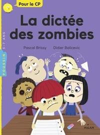 Pascal Brissy et Didier Balicevic - La dictée des zombies - Pour le CP.