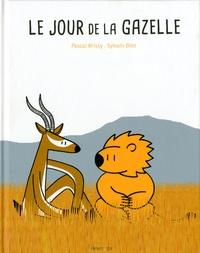 Pascal Brissy et Sylvain Diez - Le jour de la gazelle.