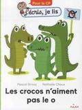 Pascal Brissy et Nathalie Choux - Les crocos n'aiment pas le o.