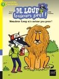 Pascal Brissy et Joëlle Dreidemy - M. Loup toujours prêt ! Tome 1 : Monsieur Loup n'a même pas peur.