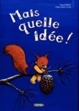 Pascal Brissy et Didier Jean - Mais quelle idée !.
