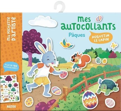 Pascal Brissy et Léa Fabre - Mes autocollants Pâques Augustin le lapin - Plus de 180 autocollants.