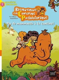 Pascal Brissy et Yannick Robert - Pas de mammouth à la cantine !.