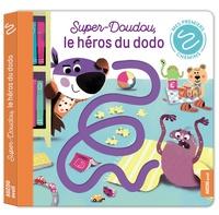 Pascal Brissy et Fabien Lambert - Super-doudou, le héros du dodo.