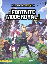 Pascal Brissy - Team Gamerz  : Fortnite mode royal !.