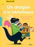 Pascal Brissy et Sandra de La Prada - Un dragon à la bibliothèque.