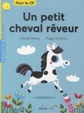 Pascal Brissy et Tiago Americo - Un petit cheval rêveur.