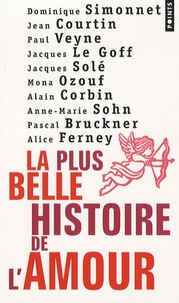 Pascal Bruckner et Alain Corbin - La plus belle histoire de l'amour.