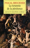 Pascal Bruckner - La tyrannie de la pénitence - Essai sur la masochisme occidental.