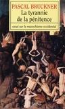 Pascal Bruckner - La tyrannie de la pénitence.