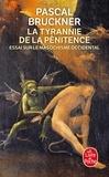 Pascal Bruckner - La Tyrannie de la pénitence - Essai sur le masochisme occidental.
