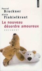 Le nouveau désordre amoureux - Pascal Bruckner |
