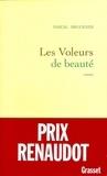 Pascal Bruckner - Les voleurs de beauté.