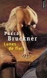 Pascal Bruckner - Lunes de fiel.