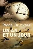 Pascal Bruckner - Un an et un jour - roman.
