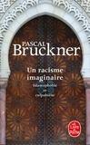 Pascal Bruckner - Un racisme imaginaire - Islamophobie et culpabilité.