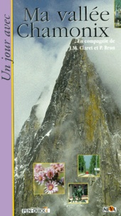 Pascal Brun et Jean-Marie Claret - Ma vallée Chamonix.