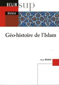 Pascal Buresi - Géo-histoire de l'Islam.