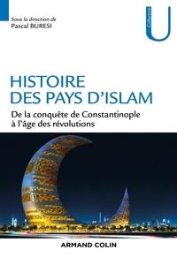 Pascal Buresi et Mehdi Ghouirgate - Histoire des pays d'Islam - De 1453 à nos jours.