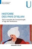 Pascal Buresi - Histoire des pays d'Islam - De la conquête de Constantinople à l'âge des révolutions.