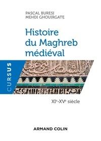 Pascal Buresi et Mehdi Ghouirgate - Histoire du Maghreb médiéval - XIe-XVe siècle.