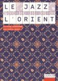 Pascal Bussy - Le jazz et l'Orient.
