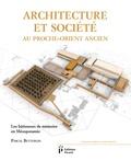 Pascal Butterlin - Architecture et société au Proche-Orient ancien - Les bâtisseurs de mémoire en Mésopotamie (7000-3000 avant J-C).