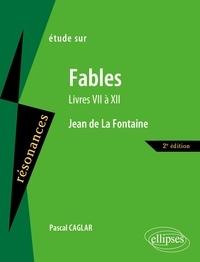 Pascal Caglar - Etude sur Jean de La Fontaine - Fables (Livres VII à XII).