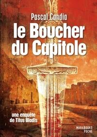 Pascal Candia - le boucher du Capitole. Une enquête de Titus Bladis.