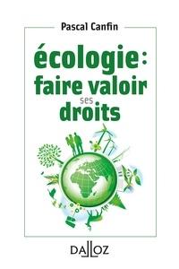 Pascal Canfin - Écologie : faire valoir ses droits - 1re ed..