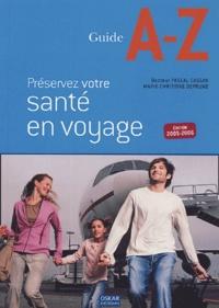 Pascal Cassan et Marie-Christine Deprund - Préservez votre santé en voyage.