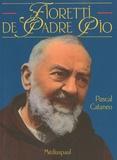 Pascal Cataneo - Fioretti de Padre Pio.